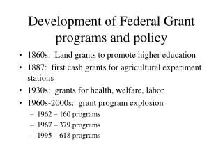 Development of Federal Grant programs and policy