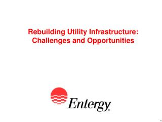 Rebuilding Utility Infrastructure: Challenges and Opportunities