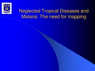 Neglected Tropical Diseases and Malaria: The need for mapping
