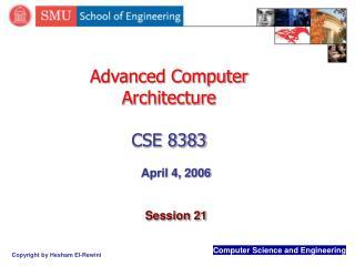 Advanced Computer Architecture CSE 8383