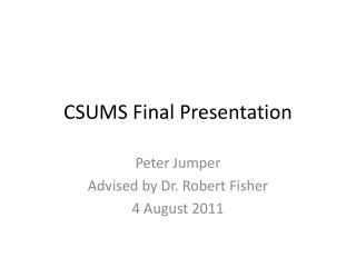 CSUMS Final Presentation
