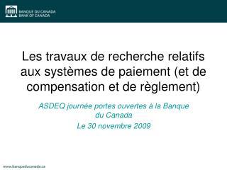 Les travaux  de recherche relatifs aux systèmes de paiement (et  de compensation et de règlement)