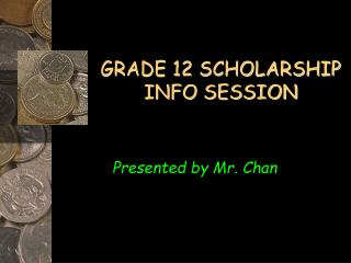 GRADE 12 SCHOLARSHIP INFO SESSION