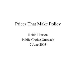Prices That Make Policy