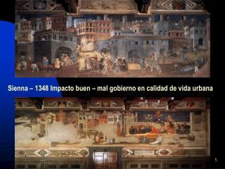 Sienna – 1348 Impacto buen – mal gobierno en calidad de vida urbana