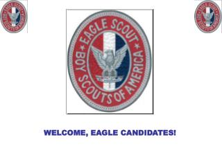 WELCOME, EAGLE CANDIDATES