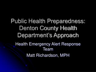 Public Health Preparedness: Denton County Health Department's Approach
