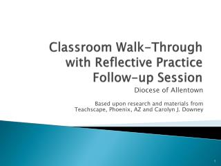Classroom Walk-Through with Reflective Practice Follow-up Session