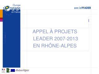 APPEL  À  PROJETS  LEADER 2007-2013 EN RHÔNE-ALPES