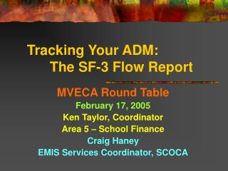 Tracking Your ADM: 	The SF-3 Flow Report