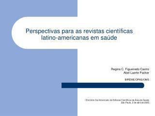 Perspectivas para as revistas cient�ficas latino-americanas em sa�de