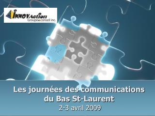 Les journées des communications du Bas St-Laurent