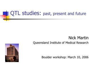 QTL studies:  past, present and future