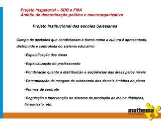 Projeto inspetorial – SDB e FMA Âmbito de determinação político e macroorganizativo