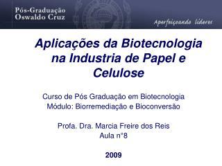 Aplicações da Biotecnologia na Industria de Papel e Celulose