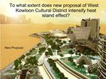 To what extent does new proposal of West Kowloon Cultural District intensify heat island effect