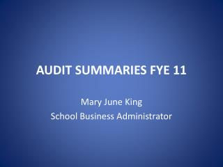 AUDIT SUMMARIES FYE 11