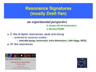 Resonance Signatures (mostly Drell-Yan)