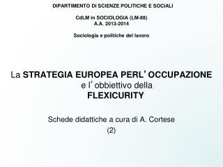 La  STRATEGIA EUROPEA PERL ' OCCUPAZIONE  e l ' obbiettivo della FLEXICURITY