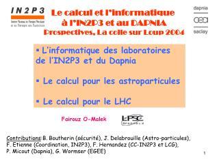 Le calcul et l�informatique  � l�IN2P3 et au DAPNIA Prospectives, La colle sur Loup 2004