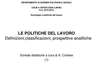 LE POLITICHE DEL LAVORO Definizioni,classificazioni, prospettive analitiche