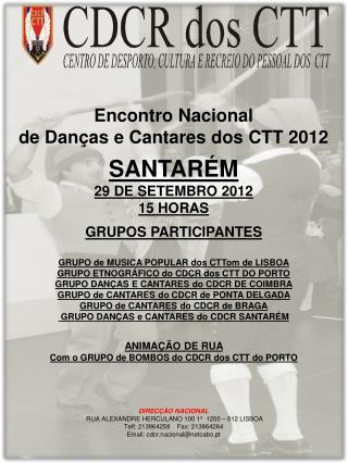 Encontro  Nacional  de Danças e Cantares dos  CTT 2012 SANTARÉM 29 DE SETEMBRO 2012 15 HORAS