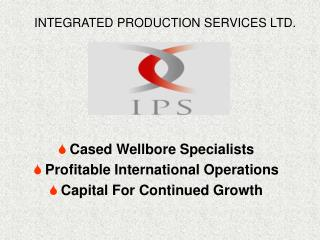 Cased Wellbore Specialists Profitable International Operations Capital For Continued Growth