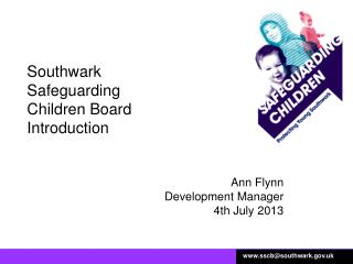 Southwark Safeguarding  Children Board  Introduction