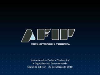 Jornada sobre Factura Electrónica   Y Digitalización Documentaria