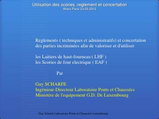 Utilisation des scories ,reglement et concertation  Afoco Paris 23.05 2012