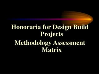 Honoraria for Design Build Projects Methodology Assessment Matrix