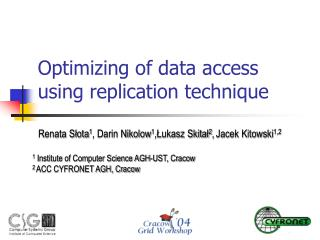 Optimizing of data access using replication technique