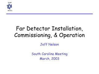 Far Detector Installation, Commissioning, & Operation