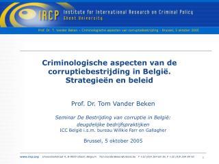 Criminologische aspecten van de corruptiebestrijding in België. Strategieën en beleid