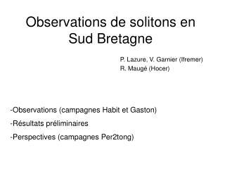 Observations de solitons en Sud Bretagne