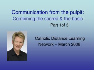Communication from the pulpit: Combining the sacred & the basic Part 1of 3