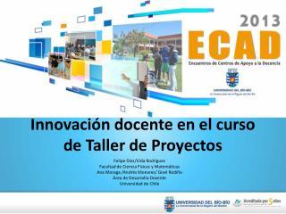 Innovación docente en el curso de Taller de Proyectos