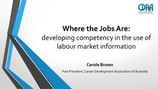 Where  the Jobs Are: developing  competency in the use of labour market information