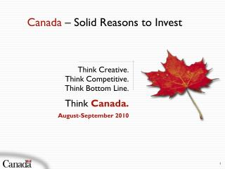 Think Creative. Think Competitive. Think Bottom Line. Think  Canada. August-September 2010