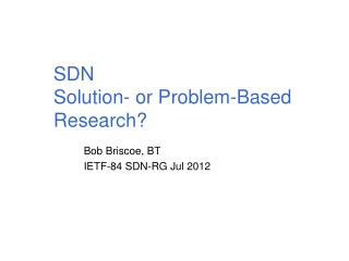 SDN Solution- or Problem-Based Research?