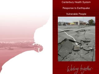 Canterbury Health System Response to Earthquake Vulnerable People
