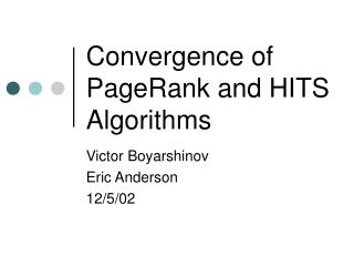 Convergence of PageRank and HITS Algorithms
