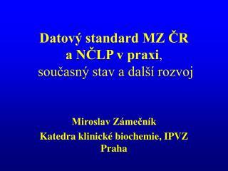 Datový standard MZ ČR a NČLP v praxi ,  současný stav a další rozvoj