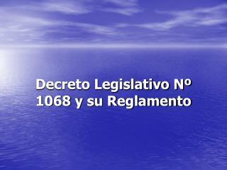 Decreto Legislativo N� 1068 y su Reglamento