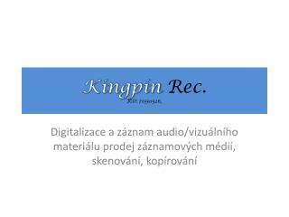 Kingpin Rec . IČO: 71550526,