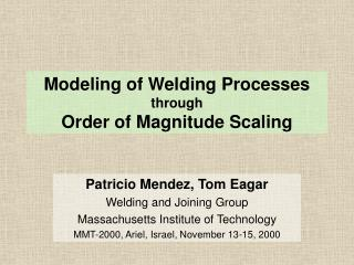 Modeling of Welding Processes  through Order of Magnitude Scaling
