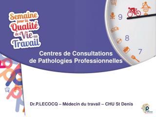 Centres de Consultations  de  Pathologies Professionnelles