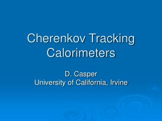 Cherenkov Tracking Calorimeters