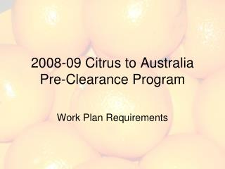 2008-09 Citrus to Australia Pre-Clearance Program