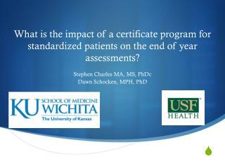 Stephen Charles  MA, MS,  PhDc Dawn Schocken, MPH, PhD